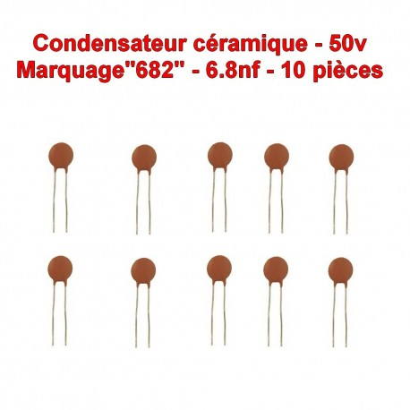 10x Condensateur Céramique 682 - 6.8nf - 50v - 106con268